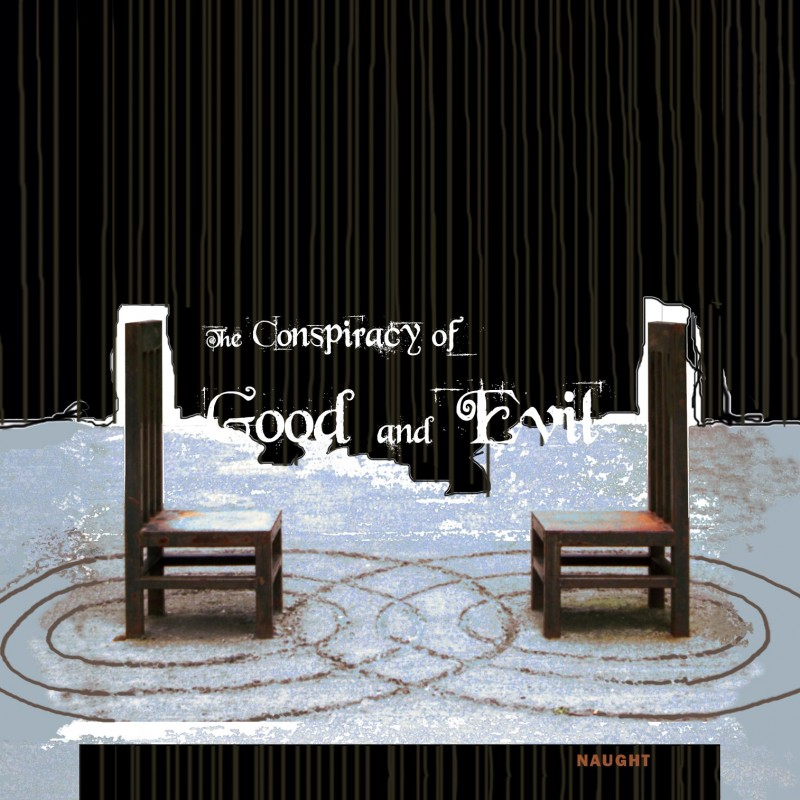 Conspiracy of Good and Evil